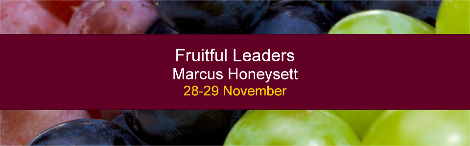 Fruitful Leaders Marcus Honeysett 28-29 November