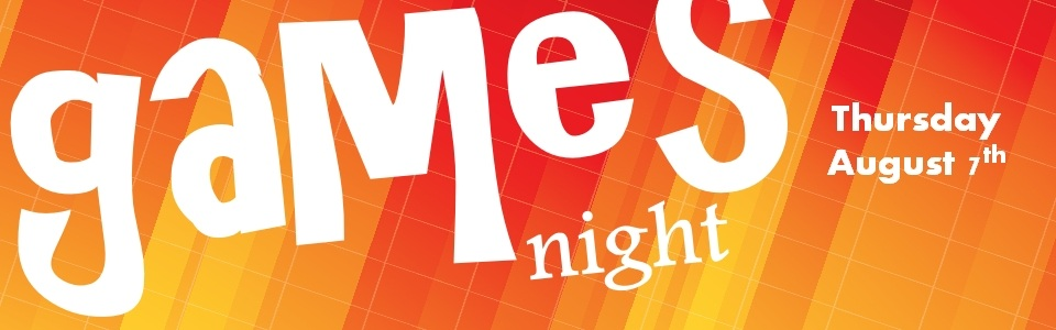 Games Night - Thursday August 7th