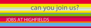 Jobs at Highfields