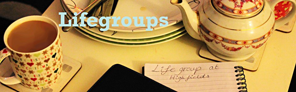 Life Groups at Highfields