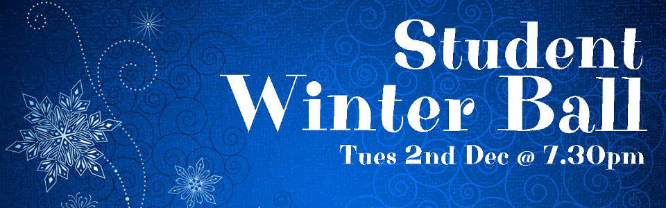 Highfields Student Winter Ball, Tues 2nd Dec @7.30pm